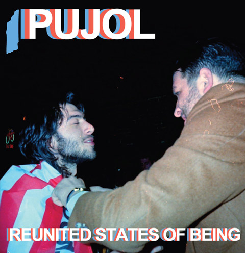 Pujol - Reunited States of Being